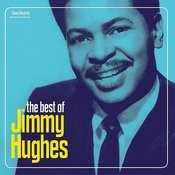 The Best of Jimmy Hughes Songs
