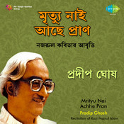 Mrityu Nai Achhe Pran Songs