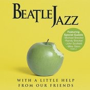 Beatle Jazz: With A Little Help From Our Friends Songs