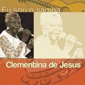 Eu Sou O Samba - Clementina De Jesus Songs