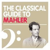 The Classical Guide to Mahler 2012 Songs