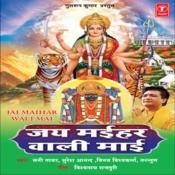Jai Maihar Wali Maai Songs