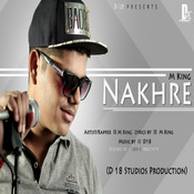Nakhre MP3 Song Download- Nakhre Nakhre Song by M King on