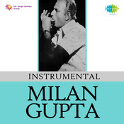 Instrumental (milan Gupta) Songs
