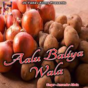 Aalu Baliya Wala Songs