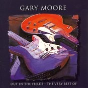 Out In The Fields - The Very Best Of Gary Moore Songs