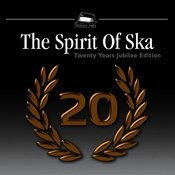 The Spirit Of Ska - 20 Years Jubilee Edition Songs