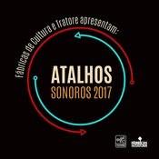 Fábricas De Cultura E Tratore Apresentam: Atalhos Sonoros 2017 Songs