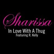 In Love Wit A Thug Featuring R. Kelly Songs
