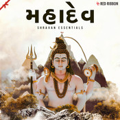 Mahadev- Shravan Essentials- Gujarati Songs