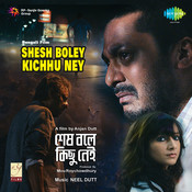 Shesh Boley Kichu Nei Songs