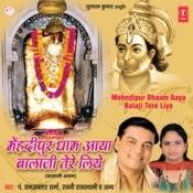 Mehandipur Dhaam Aaya Balaji Tere Liye Songs