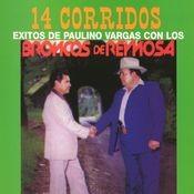 14 Corridos Exitos de Paulino Vargas Songs