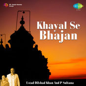Khayal Se Bhajan Tak Vol 3 - Dilshad Khan  Songs