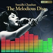 Sunidhi Chauhan- The Melodious Diva Songs