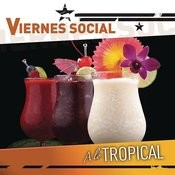 Viernes Social... A Lo Tropical Songs