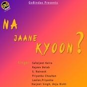 Na Jaane Kyoon Songs