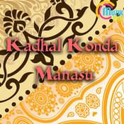 Kadhal Konda Manasu Songs