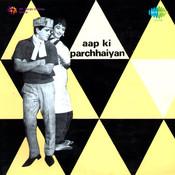 Aap Ki Parchhaiyan Songs