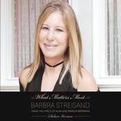 What Matters Most Barbra Streisand Sings The Lyrics Of Alan & Marilyn Bergman Songs