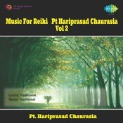 Music For Reiki - Pandit Hariprasad Chaurasia Vol 2 Songs