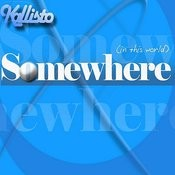 Somewhere (In This World) Songs