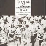 Folkways Records Presents: Folk Music Of Washington Square Songs