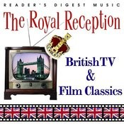 Reader's Digest Music: The Royal Reception - British TV & Film Classics Songs