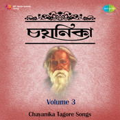 Chayanika Songs Of Tagore Vol 3 Songs