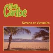 Verano En Acapulco Tro Caribe Songs