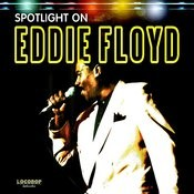 Spotlight on Eddie Floyd Songs
