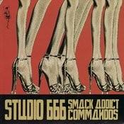 Studio 666 Smack Addict Commandos Songs