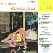 My Lovely Hawaiian Maid Songs