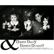 Dame Darcy & Dennis Driscoll Songs
