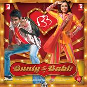 Bunty Aur Babli Songs