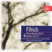 Fibich: Piano Quartet, Op. 11 & Qiuntet, Op. 42 Songs