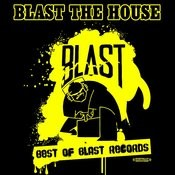 Blast The House: Best Of Blast Records Songs
