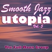 Smooth Jazz Utopia Vol. 5 Songs