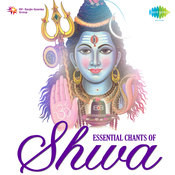 Essential Chants Of Shiva Songs