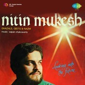 Nitin Mukesh - Ghazals, Nazm And Geet Songs