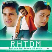 Rehnaa Hai Terre Dil Mein Ii Songs