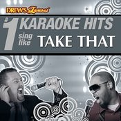 Drew's Famous # 1 Karaoke Hits: Sing Like Take That Songs