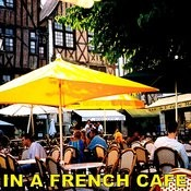 In A French Cafe Songs