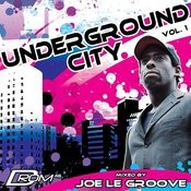 Underground City Vol. 1 (Mixed By Joe Le Groove) Songs