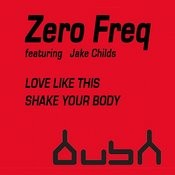 Love Like This - Shake Your Body Songs