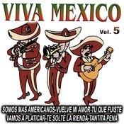 Viva Mexico Vol.5 Songs