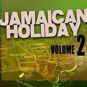 Jamaican Holiday Vol 2 Songs