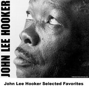 John Lee Hooker Selected Favorites Songs