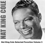 Nat King Cole Selected Favorites, Vol. 3 Songs