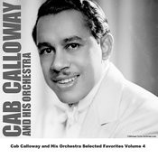 Cab Calloway And His Orchestra Selected Favorites, Vol. 4 Songs